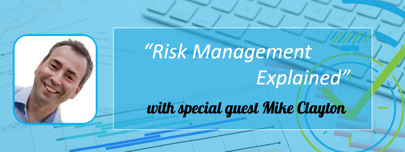 """Episode 14 – """"Risk Management Explained"""" with Mike Clayton"""