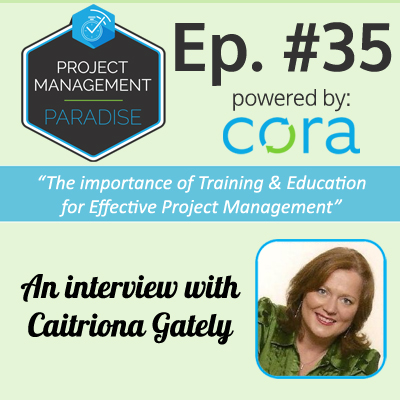 Project Management Paradise Podcast with Cora Systems - Project Management Software