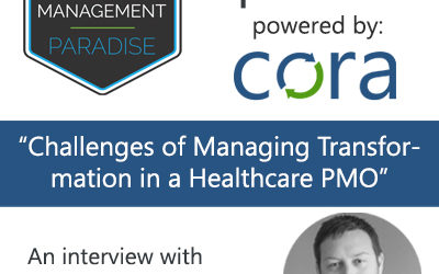 "Episode 110: ""Challenges of Managing Transformation in a Healthcare PMO"" with Michael Orchard"