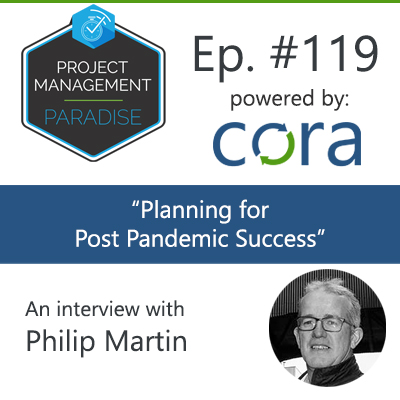 "Episode 119: ""Planning for Post Pandemic Success"" with Philip Martin"