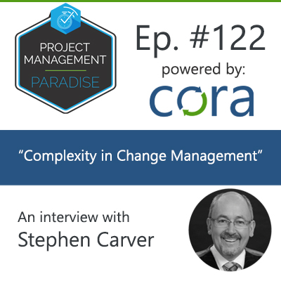 "Episode 122: ""Complexity in Change Management"" with Stephen Carver"