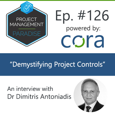 "Episode 126: ""Demystifying Project Control"" with Dr. Dimitris Antoniadis"