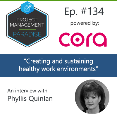 """134: """"Creating and Sustaining Healthy Work Environments"""" with Phyllis Quinlan"""
